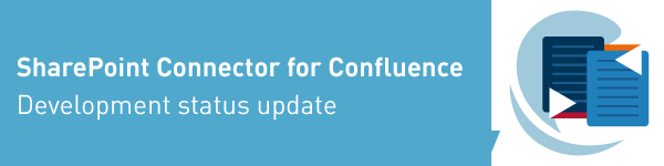 SharePoint Connector for Confluence - Development status update