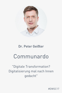 "Dr Peter Geißler: ""Digitale Transformation? Digitalisierung mal nach Innen gedacht"""