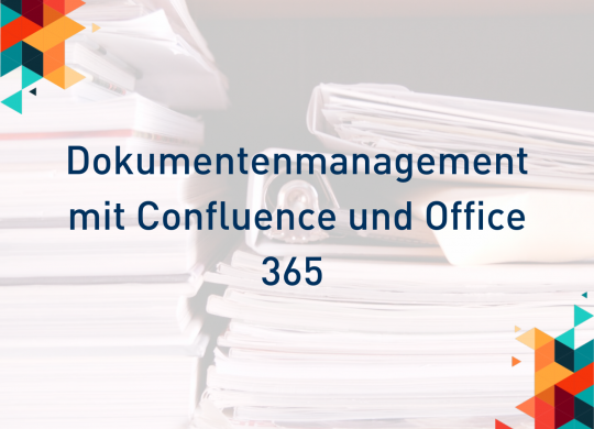 Dokumentenmanagement mit Confluence und Office 365 Blogbeitrag