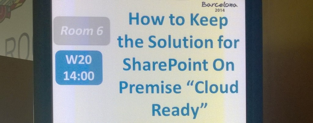 European SharePoint Conference 2014 - Keeping On-Premise Solution Cloud-Ready